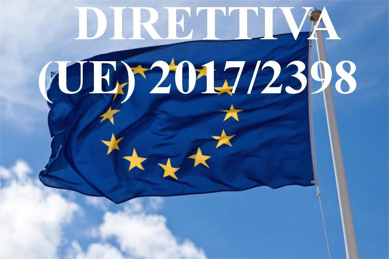 DIRETTIVA (UE) 2017/2398 DEL PARLAMENTO EUROPEO E DEL CONSIGLIO DELL'UNIONE EUROPEA